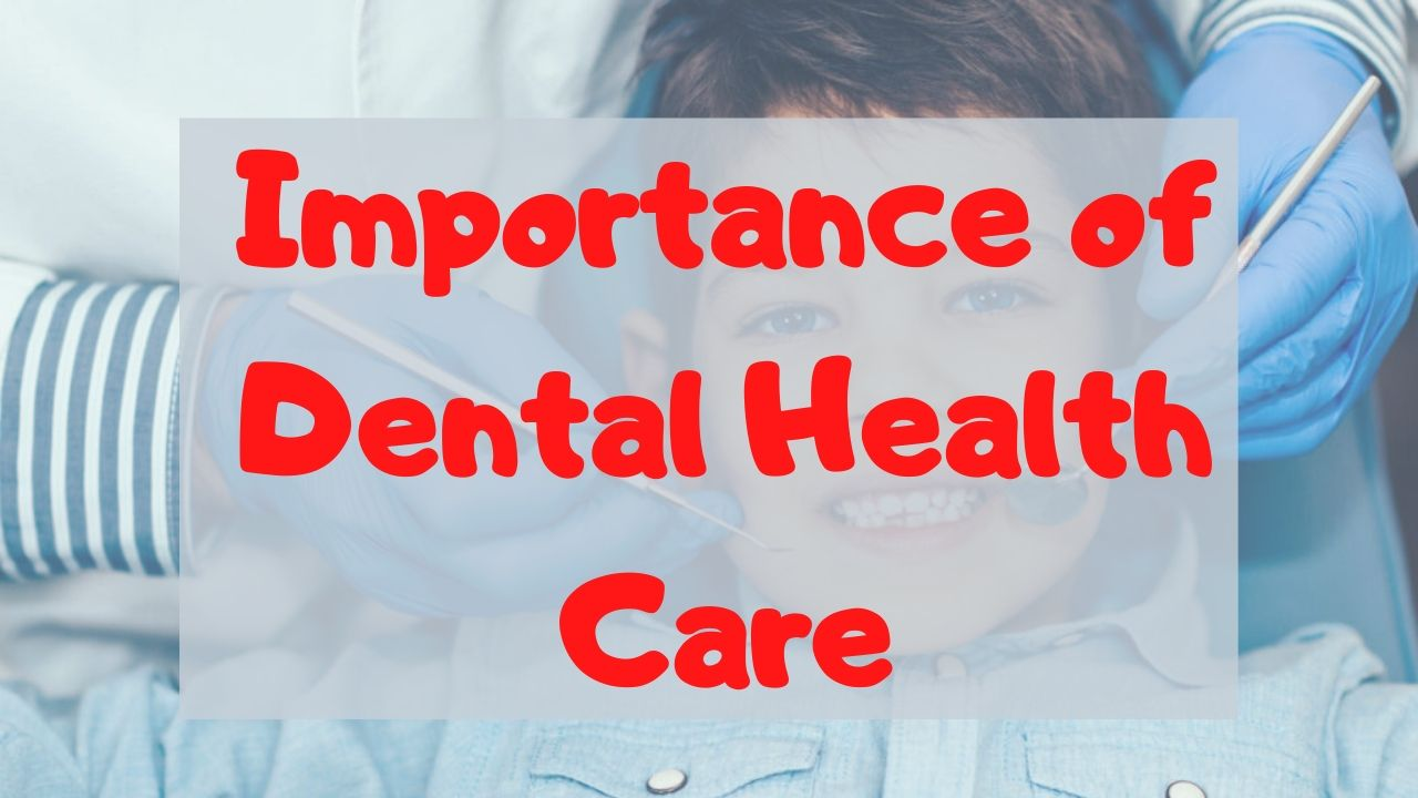 The Importance of Dental Health Care